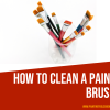Cleaning a paintbrush is a crucial part of the job, if you want know how to do it, Here is a detailed guide on how to clean a paintbrush quickly and thoroughly.