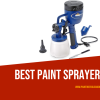 Paint sprayers have capacity to offer even applications and to furnish faster work. If you confused purchase checkout our reviews on Best Paint Sprayers .