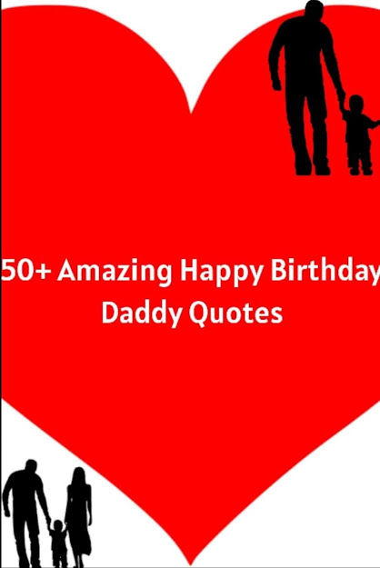 50+ Amazing Happy Birthday Daddy Quotes available to write in a greeting message on your f...