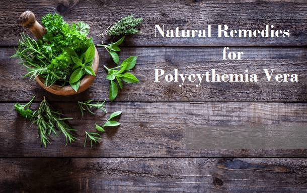 Natural Remedies for Polycythemia Vera that help improve symptoms and prevent complication...