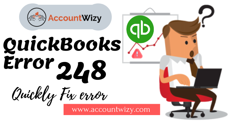 Now get rid of the QuickBooks error 248 in three different ways, and apply these methods a...