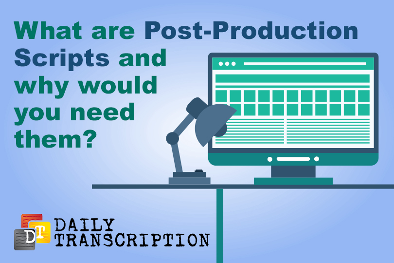 Professional transcription service can help you determine what type of post-production sc...