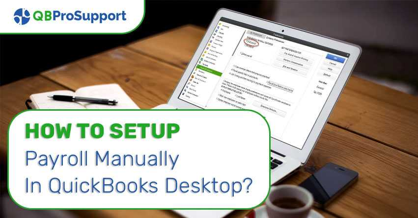 QuickBooks manual payroll can be set up irrespective of the fact that the user already has...