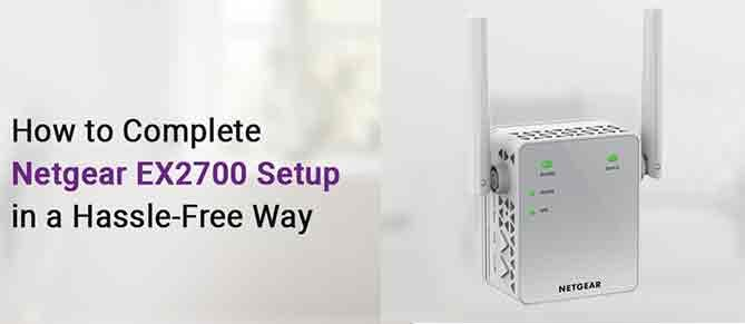 We offer support for Netgear Ex2700 WiFi Range Extender, so if you are looking for steps r...
